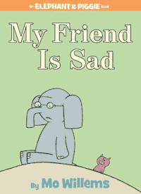 My Friend is Sad The Elephant and Piggie or Pigeon Books by Mo Williems